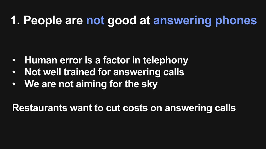 1. People are not good at answering phones • Hu...