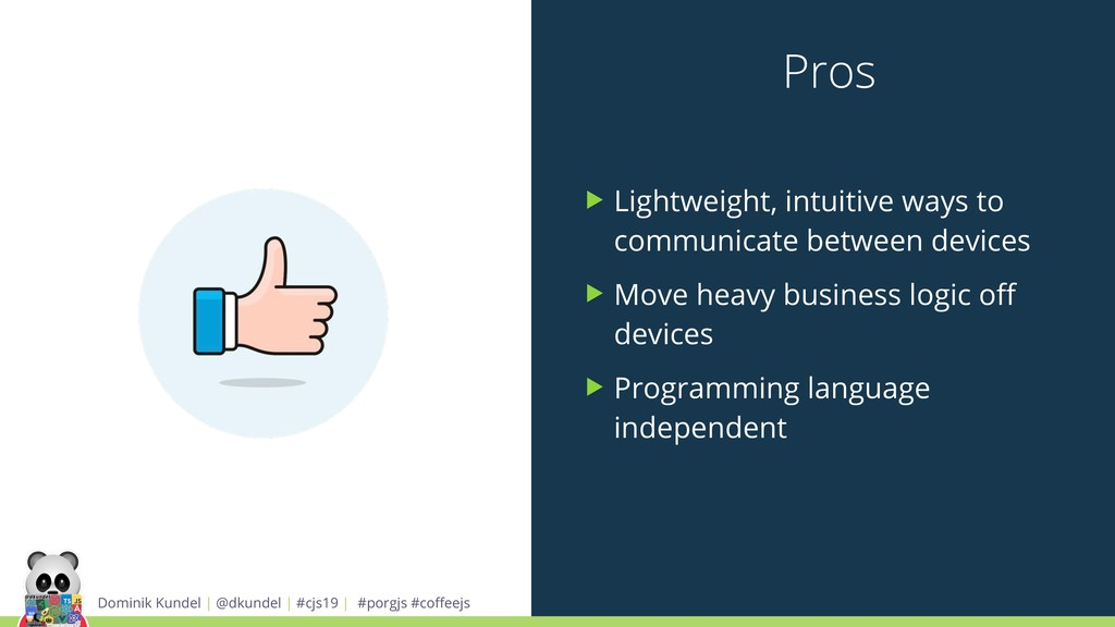 Pros ▶ Lightweight, intuitive ways to communica...