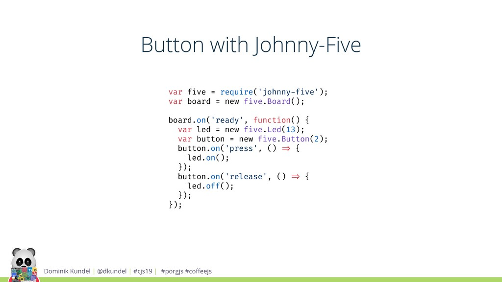 Button with Johnny-Five Dominik Kundel | @dkund...