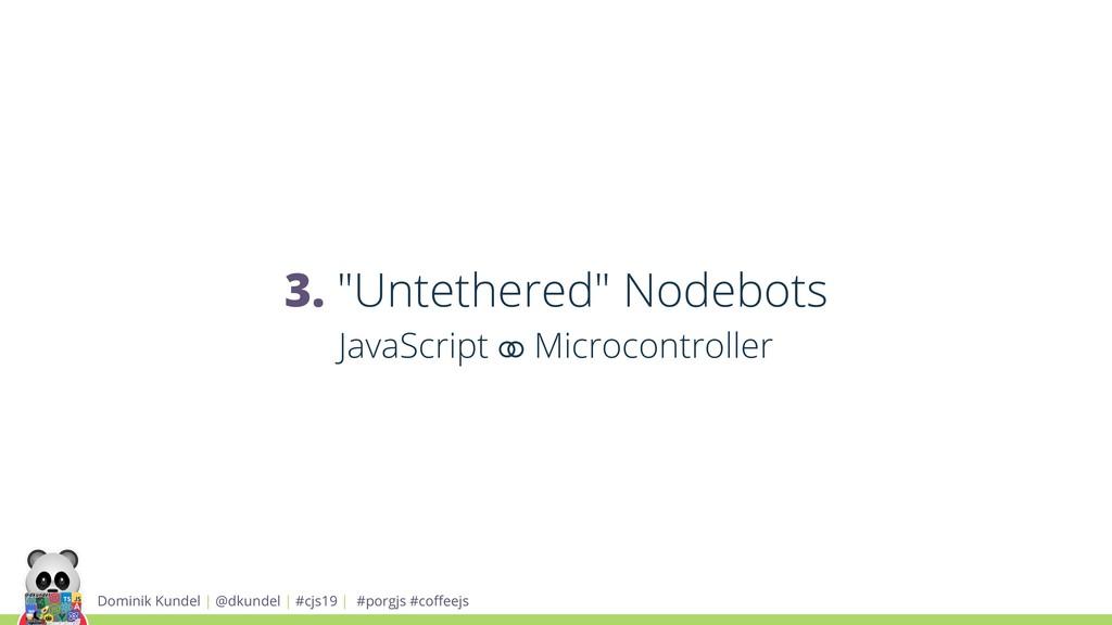 "3. ""Untethered"" Nodebots JavaScript ⚭ Microcont..."