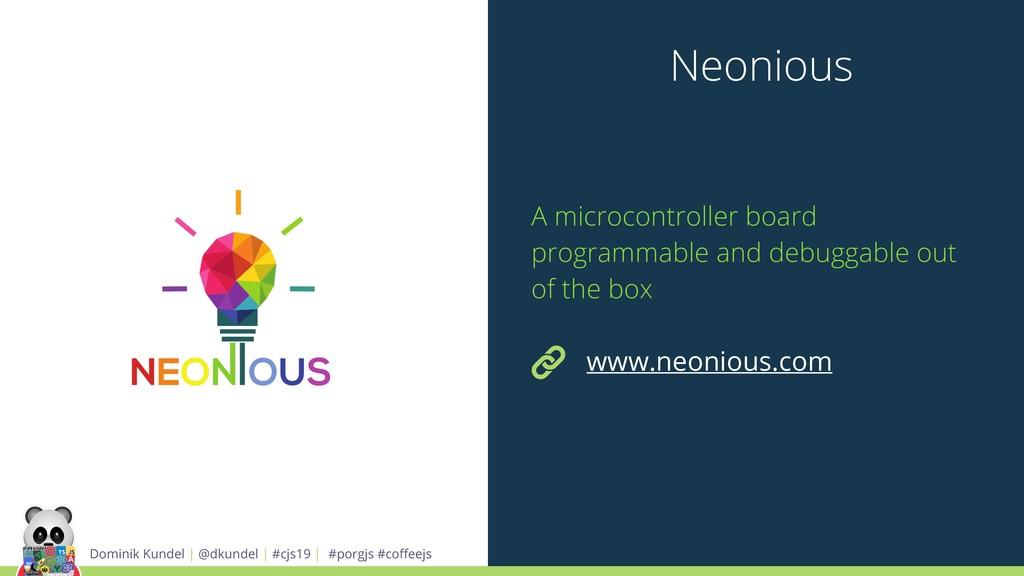 Neonious Dominik Kundel | @dkundel | #cjs19 | #...