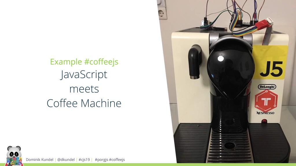 Example #coffeejs JavaScript meets Coffee Machine...