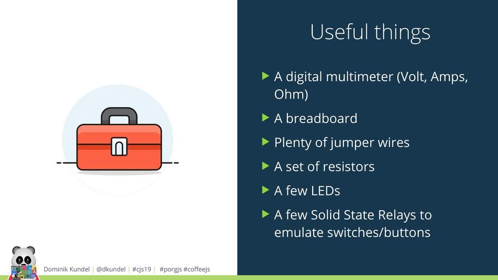 Useful things ▶ A digital multimeter (Volt, Amp...