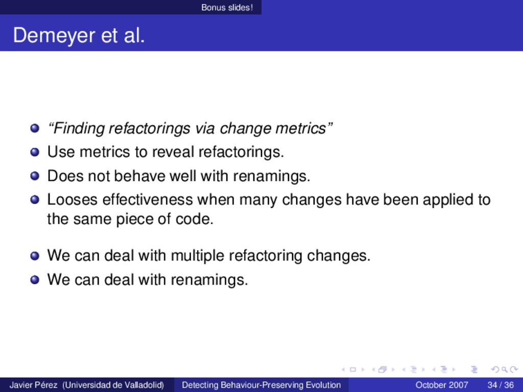 "Bonus slides! Demeyer et al. ""Finding refactori..."