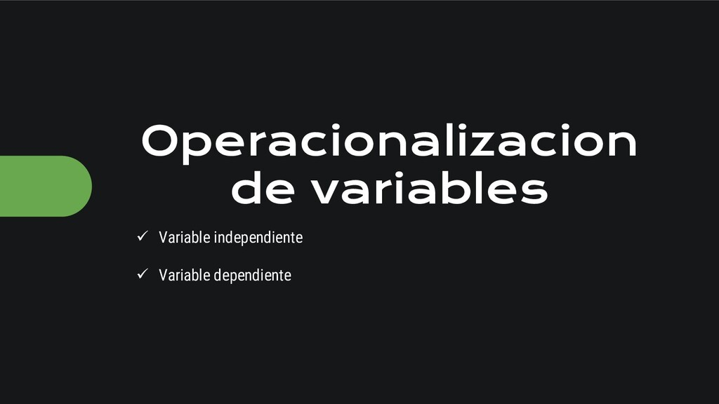 ✓ Variable independiente ✓ Variable dependiente...