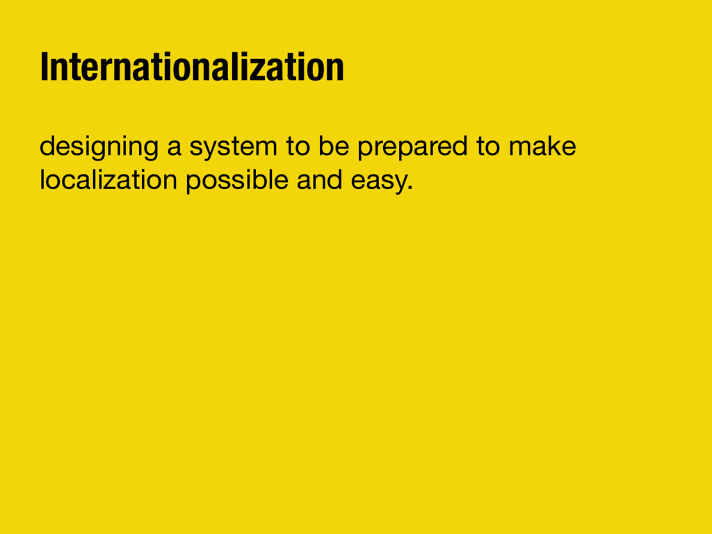 Internationalization designing a system to be p...