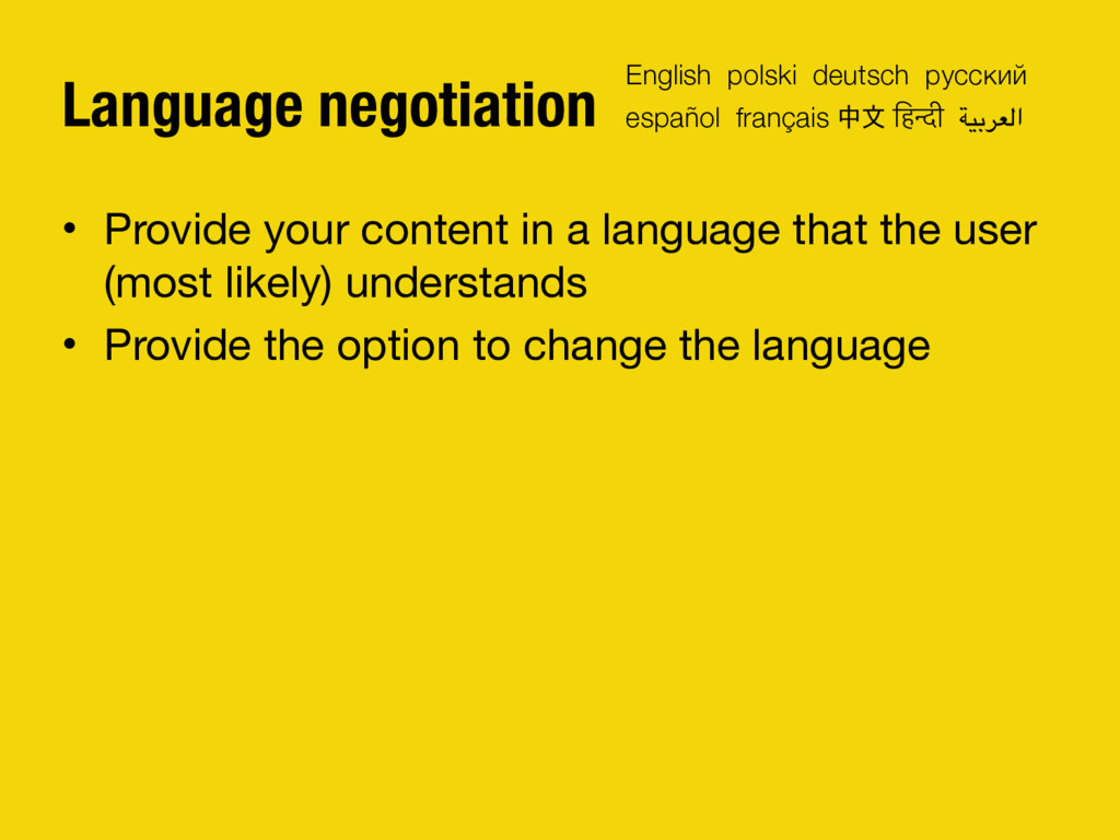 Language negotiation • Provide your content in ...