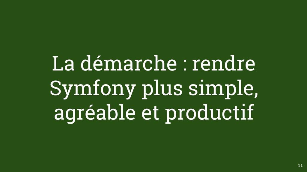 11 La démarche : rendre Symfony plus simple, ag...