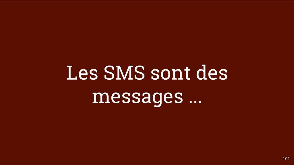 101 Les SMS sont des messages ...
