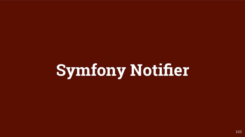 103 Symfony Notifier