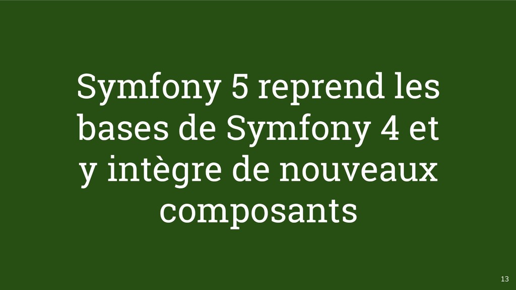 13 Symfony 5 reprend les bases de Symfony 4 et ...