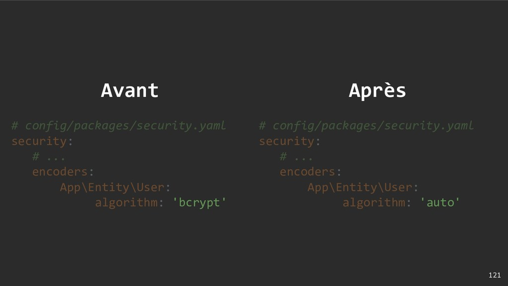 121 Avant # config/packages/security.yaml secur...
