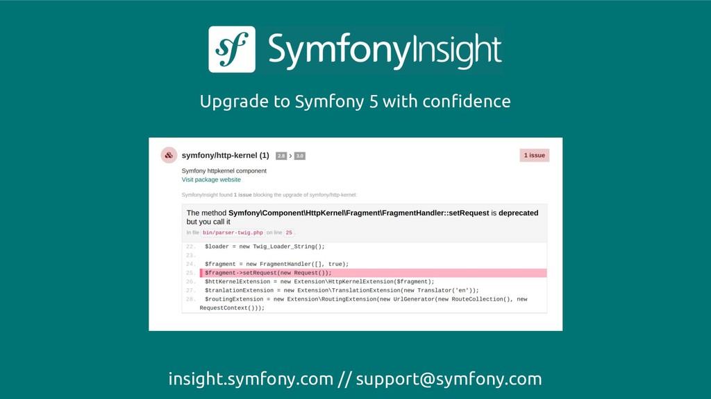 insight.symfony.com // support@symfony.com Upgr...