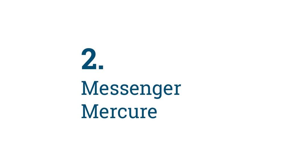 15 2. Messenger Mercure