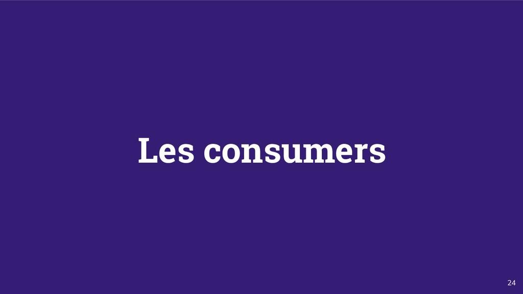 24 Les consumers