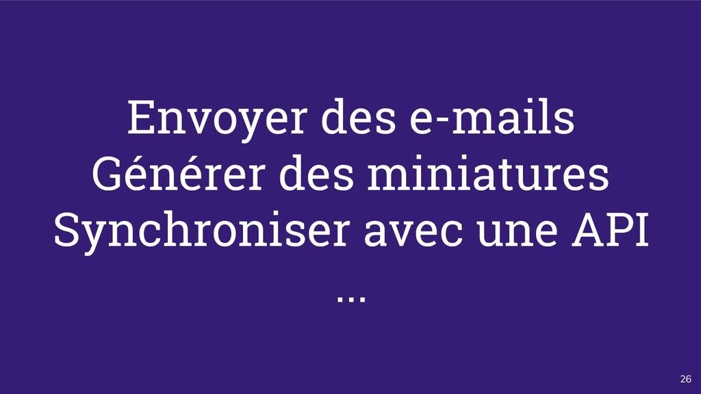 26 Envoyer des e-mails Générer des miniatures S...