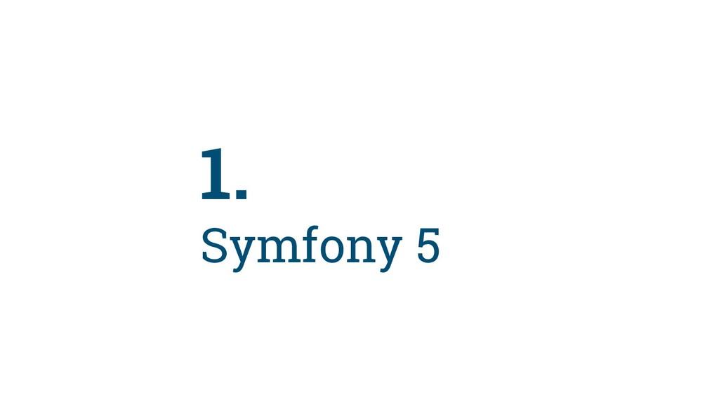 4 1. Symfony 5