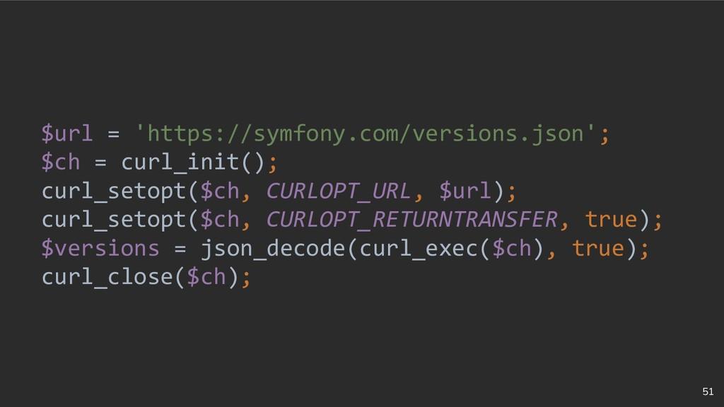 51 $url = 'https://symfony.com/versions.json'; ...