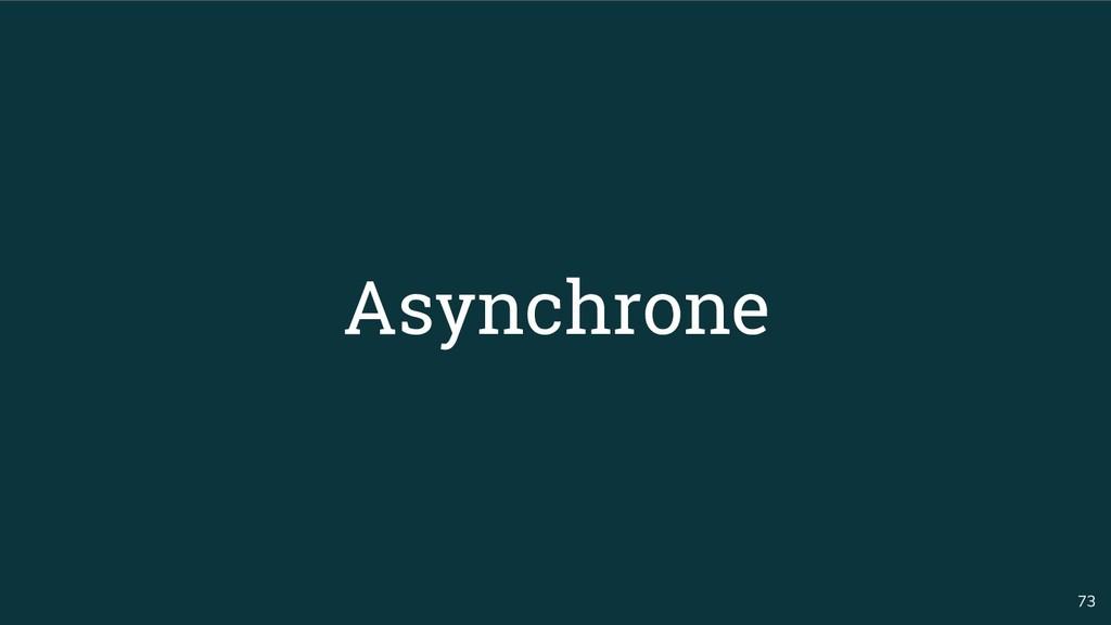 73 Asynchrone