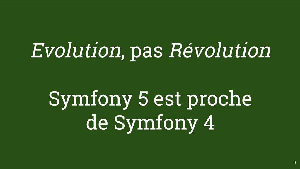 9 Evolution, pas Révolution Symfony 5 est proch...