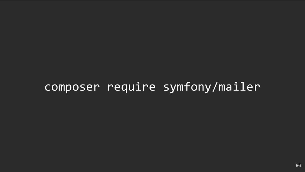 86 composer require symfony/mailer