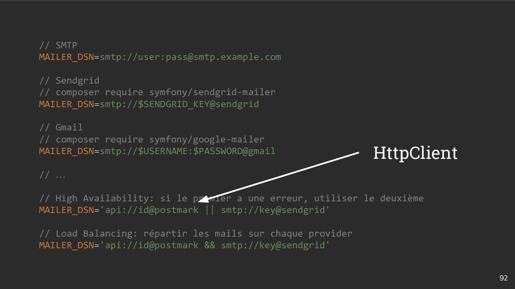 92 // SMTP MAILER_DSN=smtp://user:pass@smtp.exa...