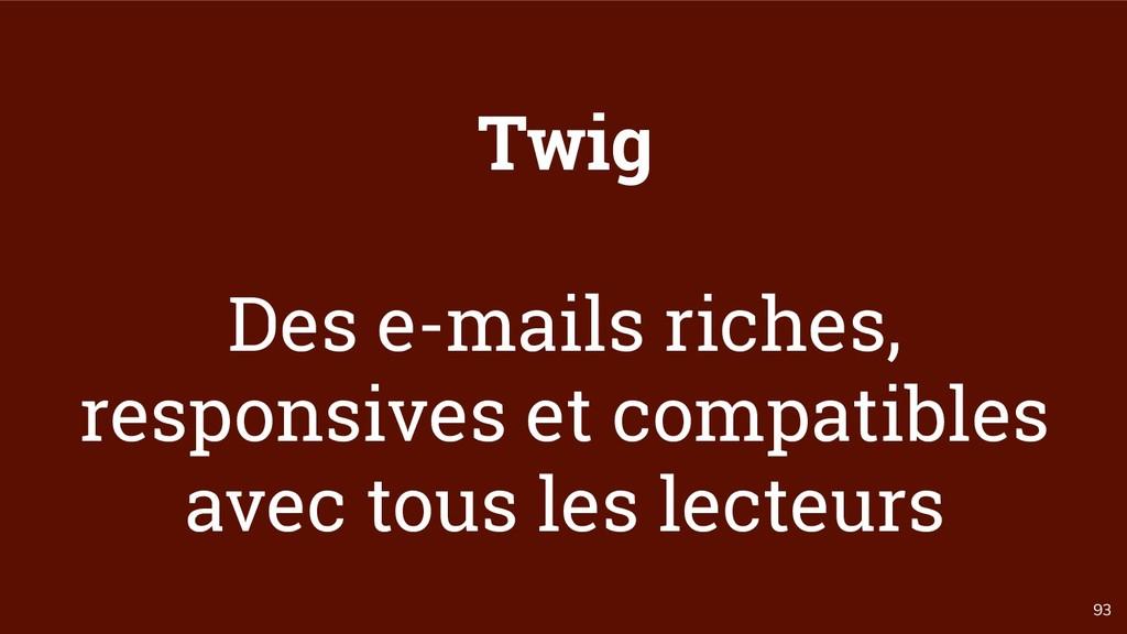 93 Twig Des e-mails riches, responsives et comp...