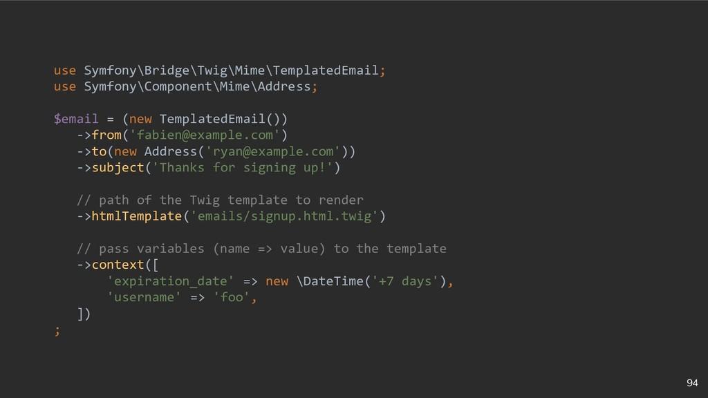 94 use Symfony\Bridge\Twig\Mime\TemplatedEmail;...