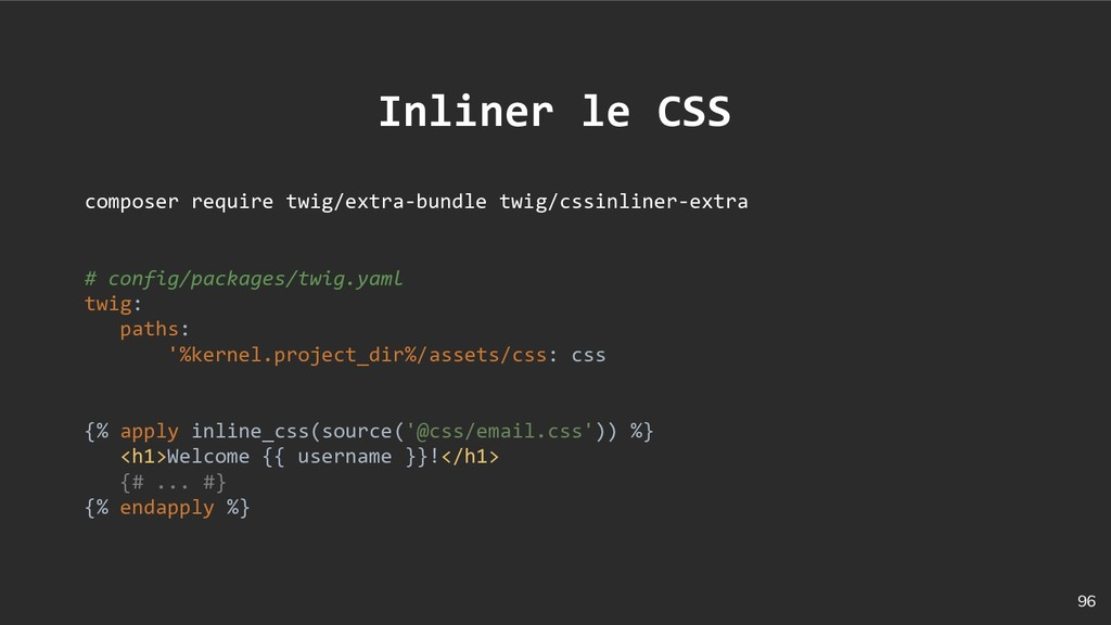96 Inliner le CSS composer require twig/extra-b...