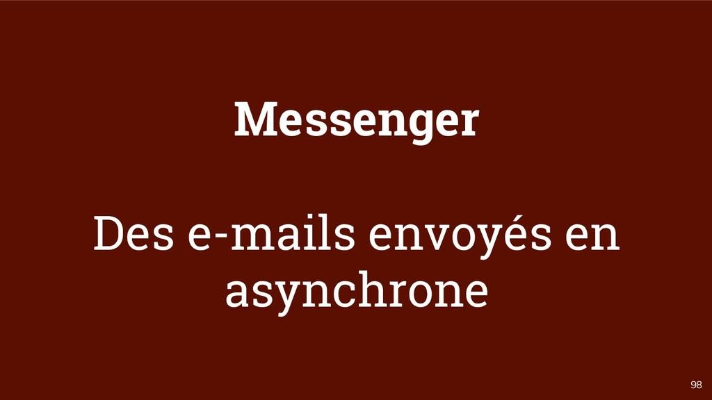 98 Messenger Des e-mails envoyés en asynchrone