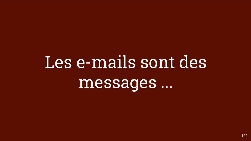 100 Les e-mails sont des messages ...