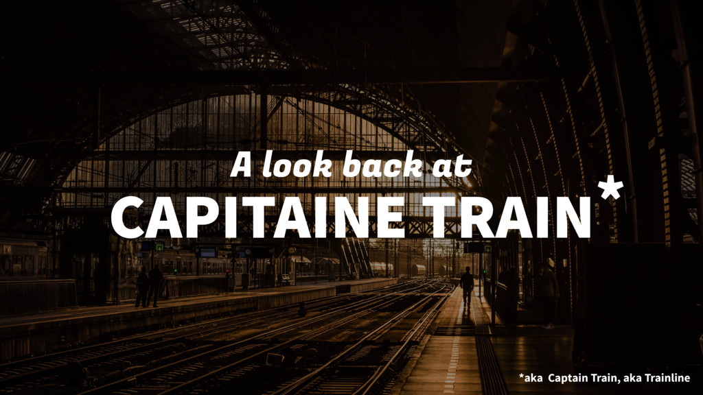 A look back at CAPITAINE TRAIN *aka Captain Tra...