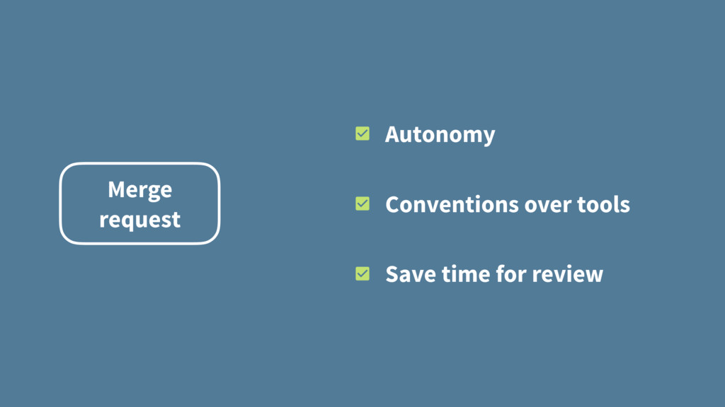Autonomy Conventions over tools Save time for r...