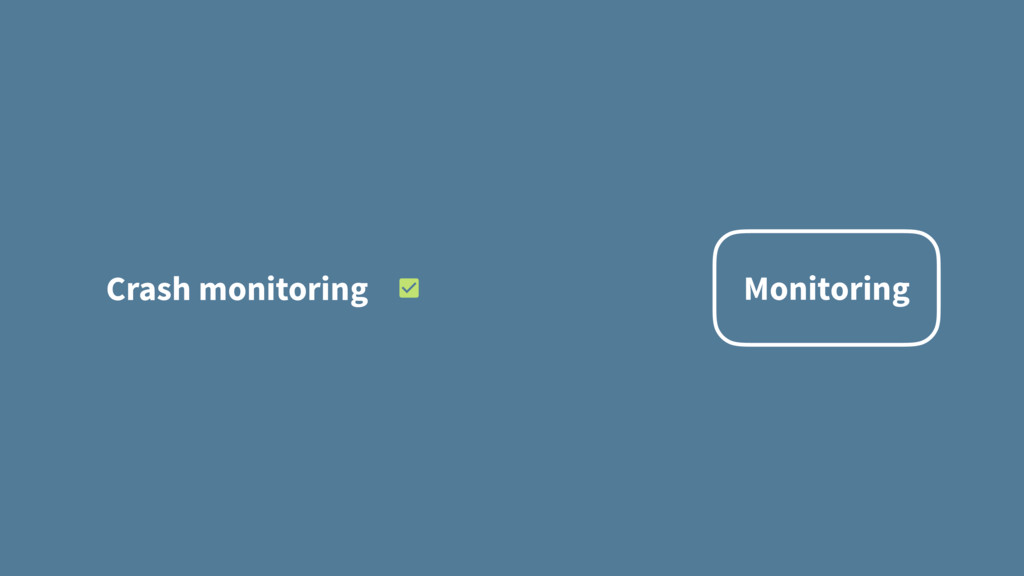 Monitoring Crash monitoring