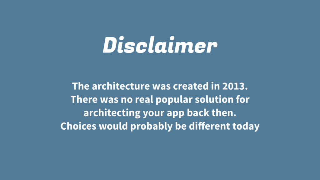 Disclaimer The architecture was created in 2013...