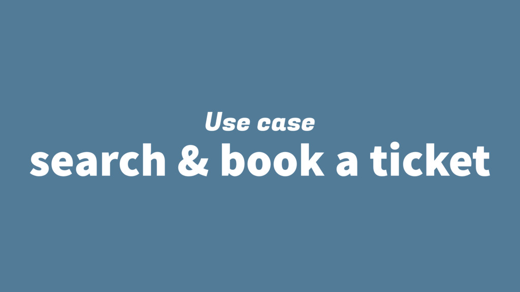 Use case search & book a ticket