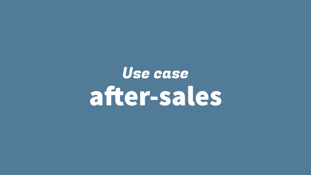 Use case after-sales