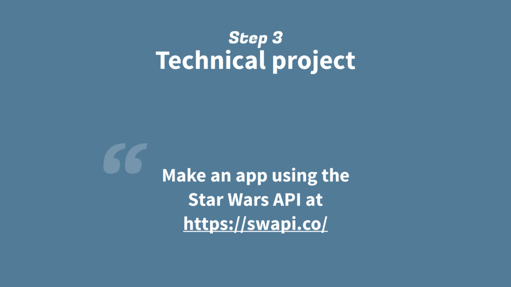 "Step 3 Technical project "" Make an app using th..."