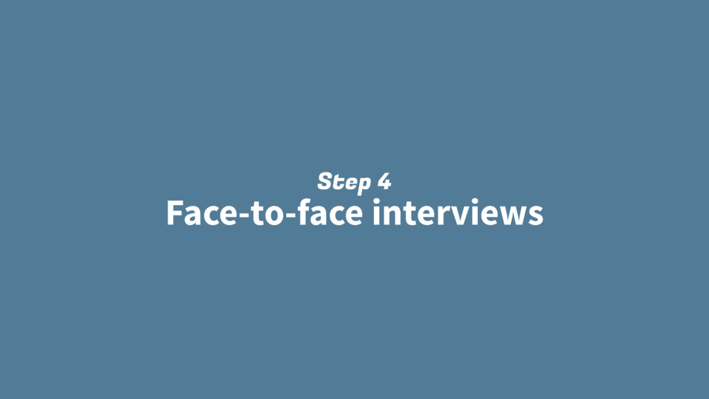 Step 4 Face-to-face interviews