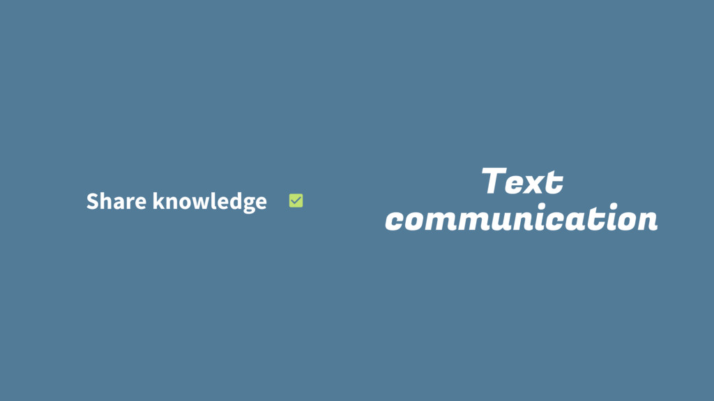 Text communication Share knowledge