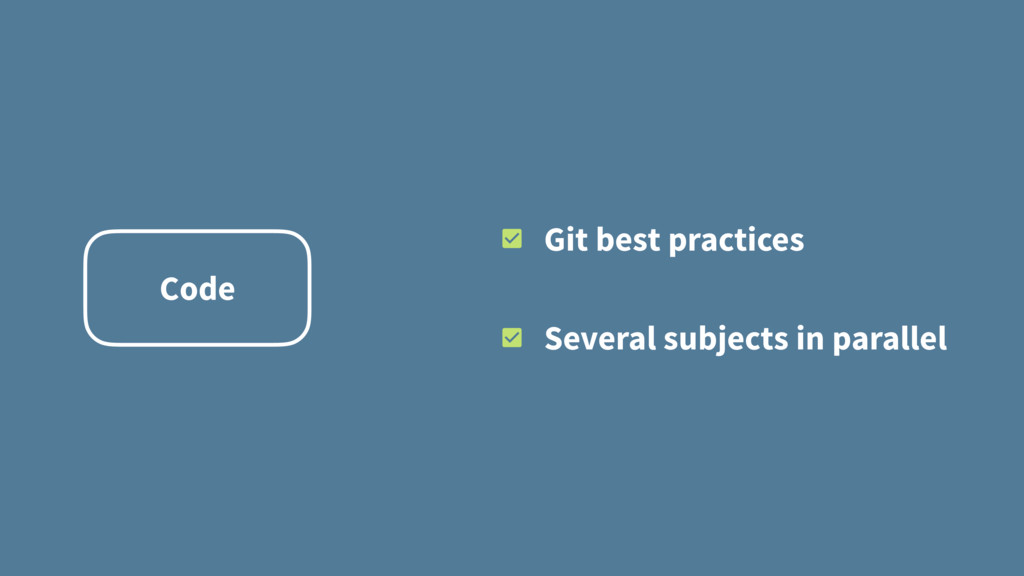 Git best practices Several subjects in parallel...