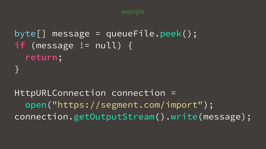 example byte[] message = queueFile.peek(); if (...