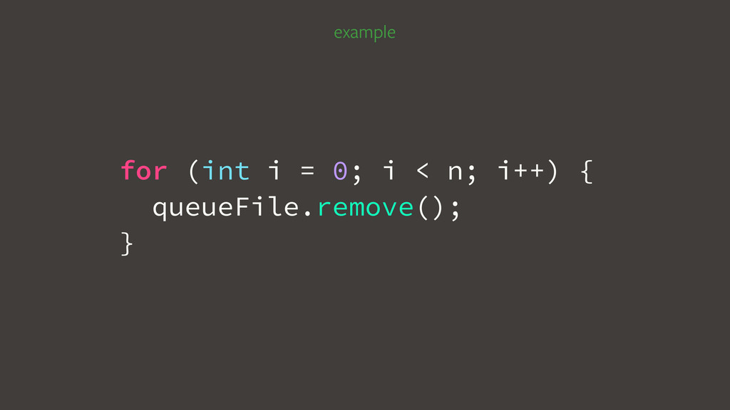 example for (int i = 0; i < n; i++) { queueFile...