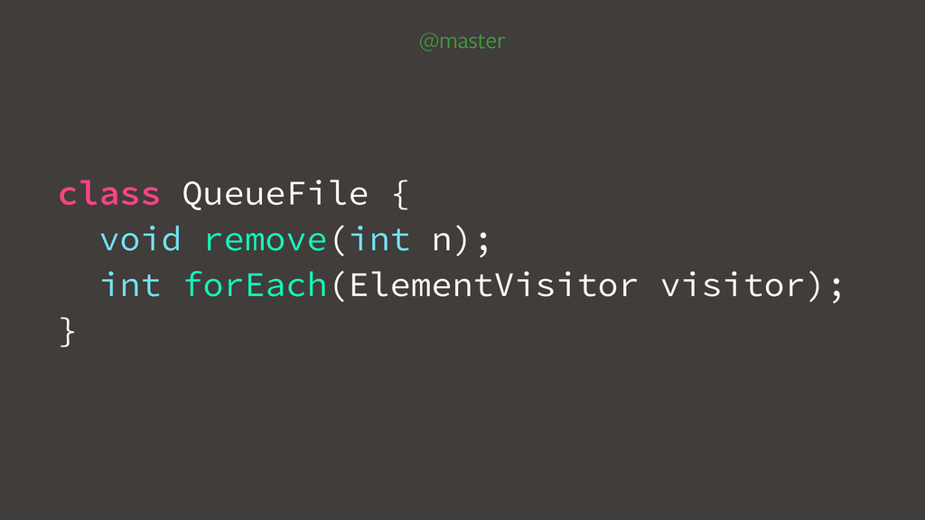 class QueueFile { void remove(int n); int forEa...
