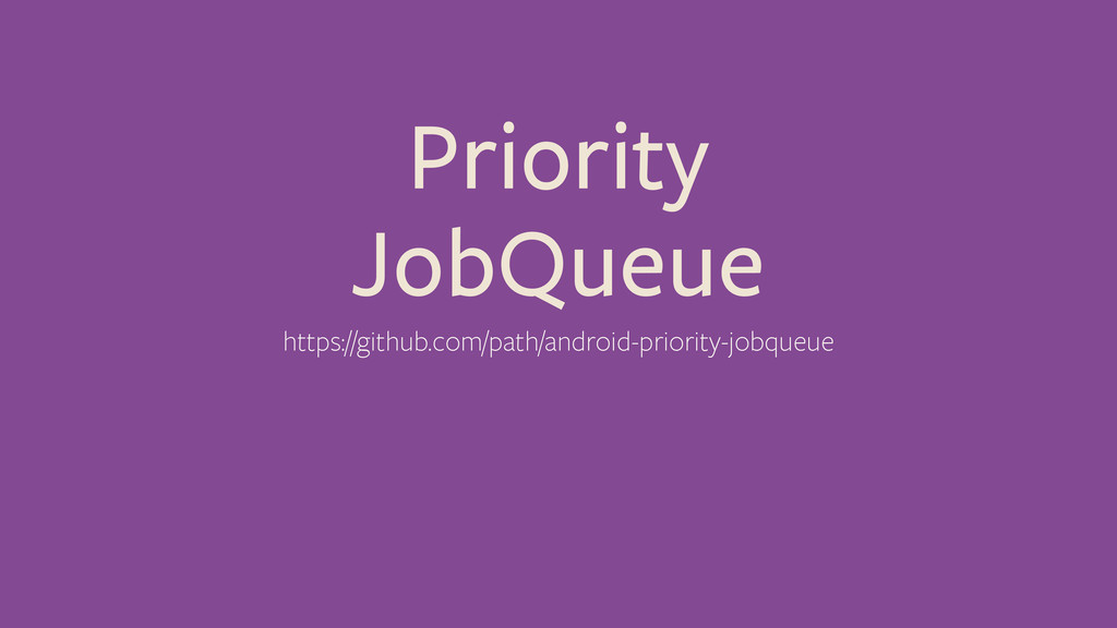 Priority JobQueue https://github.com/path/andro...