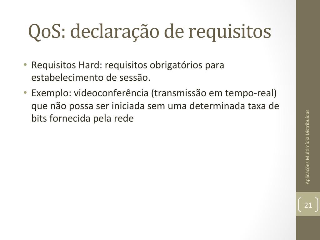 QoS: declaração de requisitos  • R...