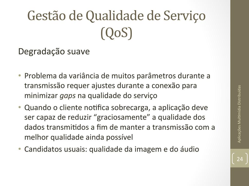 Gestão de Qualidade de Serviço  ...