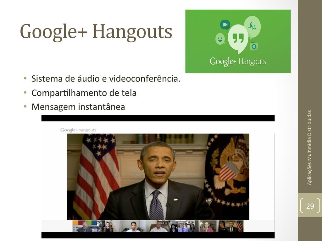 Google+ Hangouts  • Sistema de áud...