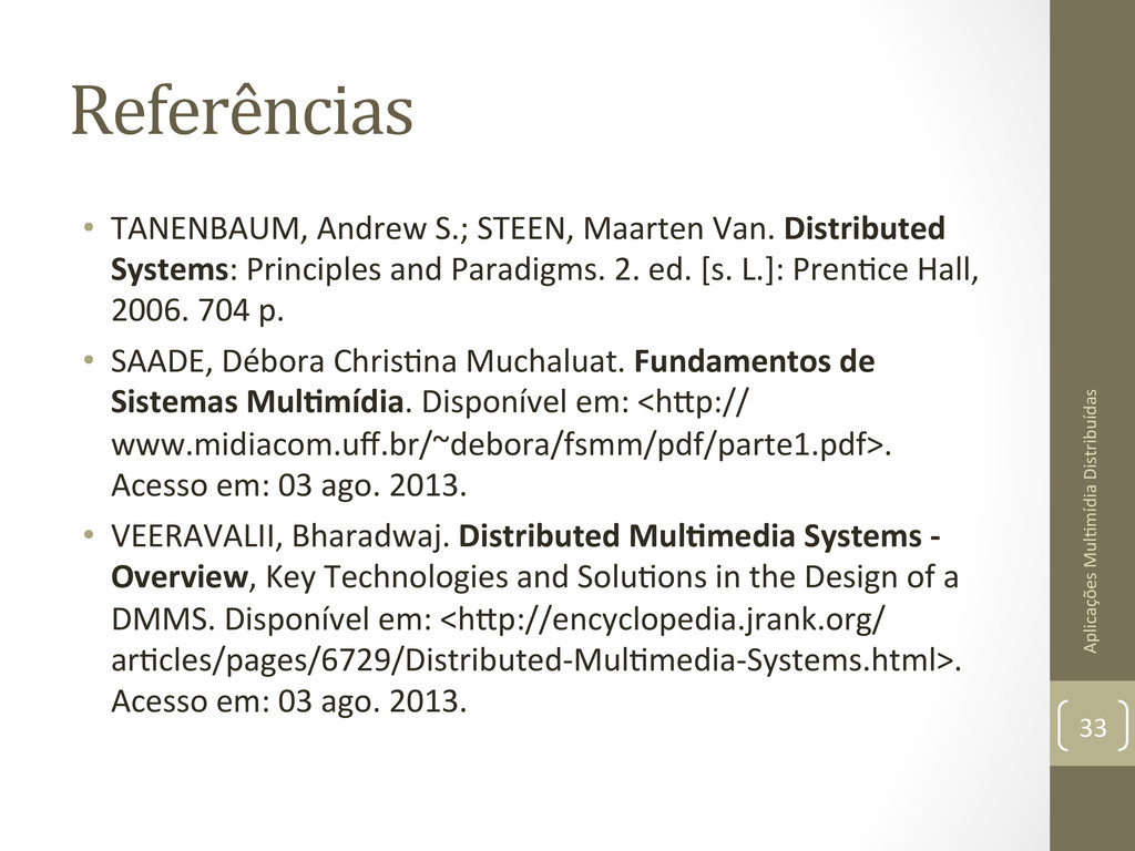 Referências  • TANENBAUM, Andrew S.;...
