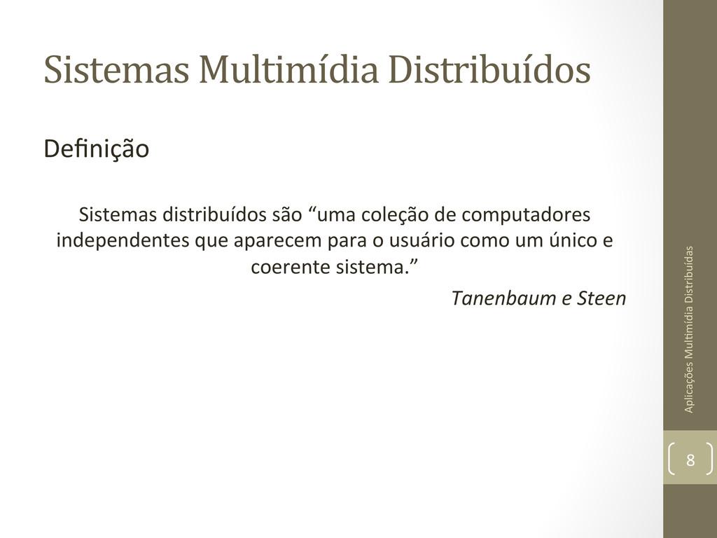 Sistemas Multimídia Distribuídos  Defin...